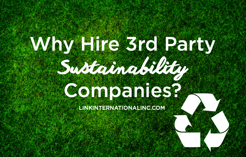 Why Hire 3rd Party Sustainability Companies?